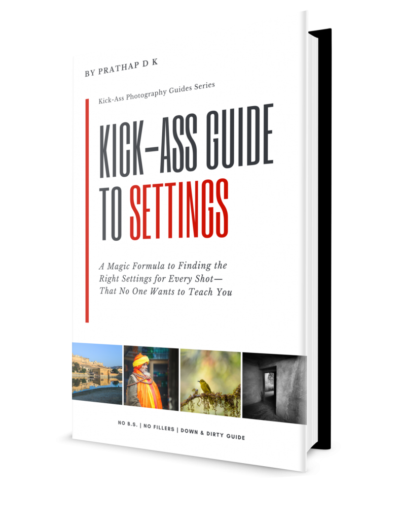 Settings ebook. Photography DSLR settings. Kick-Ass Guide to Settings by Prathap D K